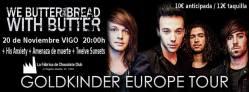 We Butter the Bread with Butter en Vigo