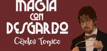 Magia con desgarbo de Carlos Tomico