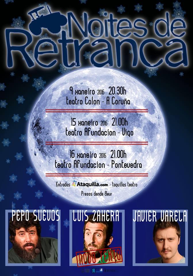 Noites de Retranca: Pepo Suevos, Luis Zahera, Javier Varela