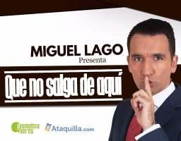 Miguel Lago en Vigo – Que no salga de aquí