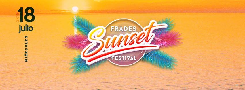 Frades Sunset Festival 2018   Baiona