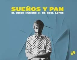 Xoel López – Sueños y Pan