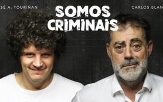 Somos Criminais | Carlos Blanco e Touriñán | Afundación