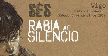 """Sés presenta """"Rabio ao silencio"""""""