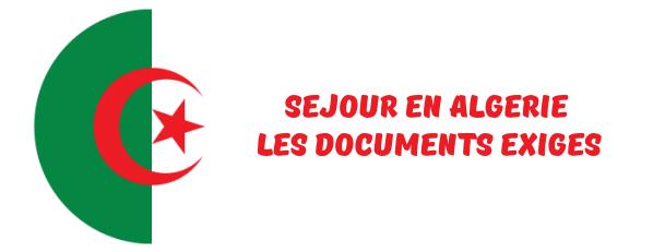 Visa Algérie Démarches Pour Lobtenir Le Prix Les Délais