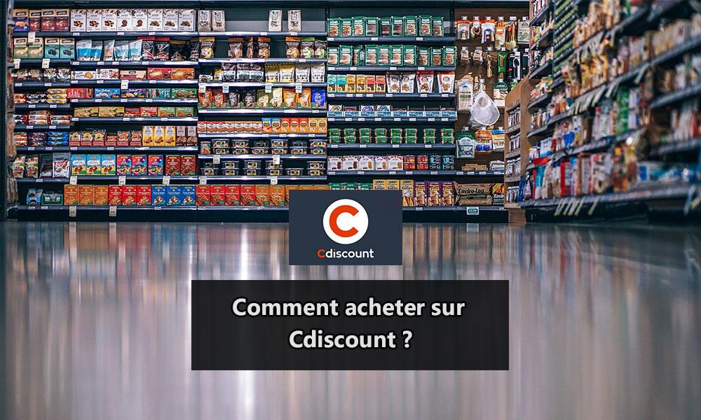 Comment acheter sur Cdiscount ?
