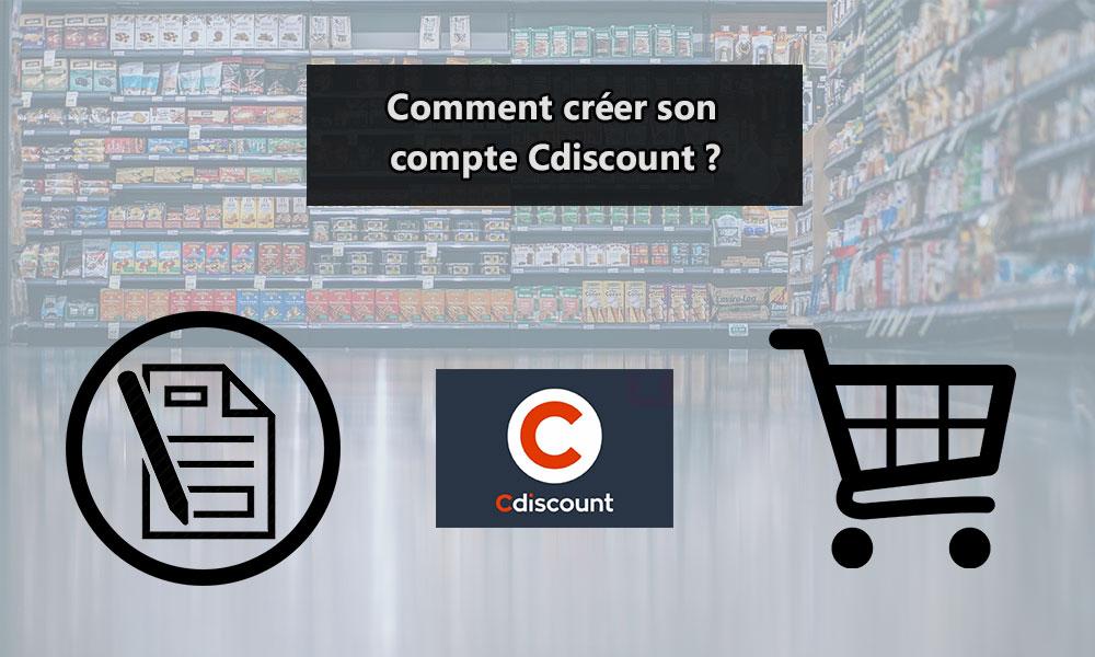 Comment créer son compte Cdiscount ?
