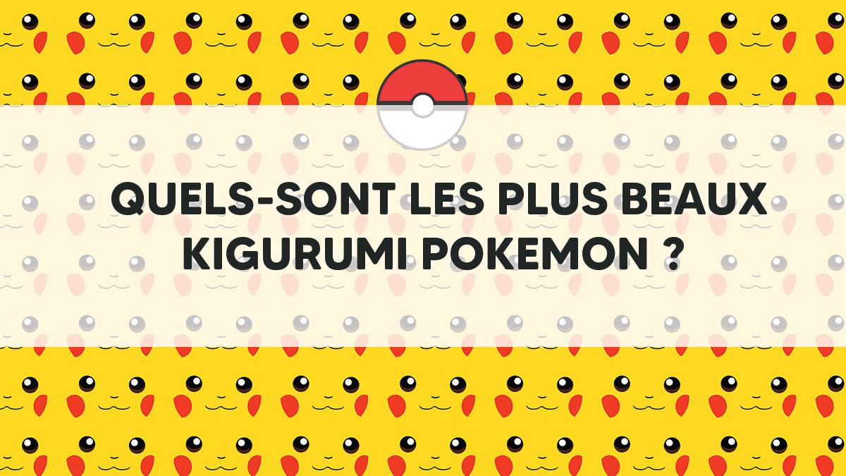 Quels-sont les plus beaux Kigurumi Pokemon ?