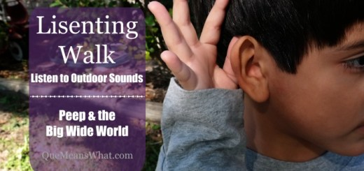 Listenting Walk Listen to Outdoor Sounds - Peep & the Big Wide World on QueMeansWhat.com