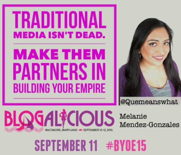 Traditional Media Isnt Dead. Blogalicious 2015. Melanie Mendez-Gonzales