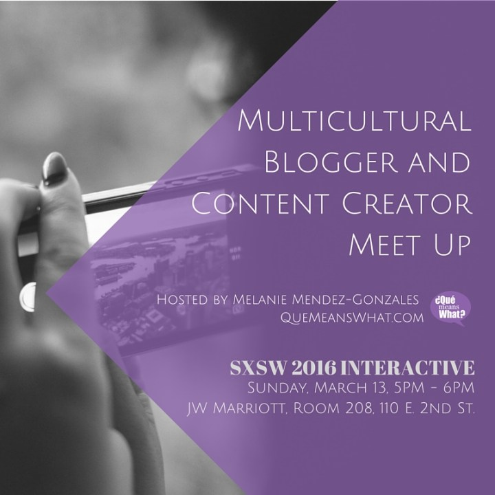 SXSW 2016 Multicultural Blogger and Content Creator Meet Up