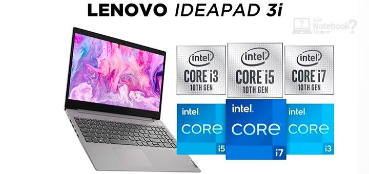 Lenovo IdeaPad 3i tipos de processadores disponiveis nos modelos 10 e 11 geracao i3 i5 i7