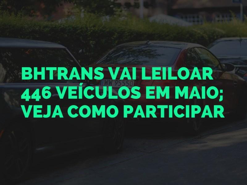 BHTrans vai leiloar 446 veículos em maio; veja como participar