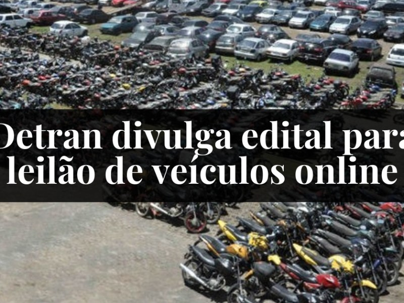 Detran divulga edital para leilão de veículos online