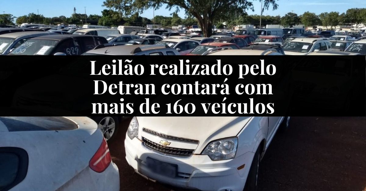 Leilão realizado pelo Detran contará com mais de 160 veículos