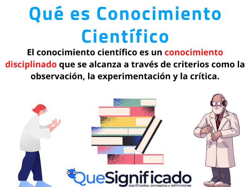 que es conocimiento cientifico significado concepto definicion