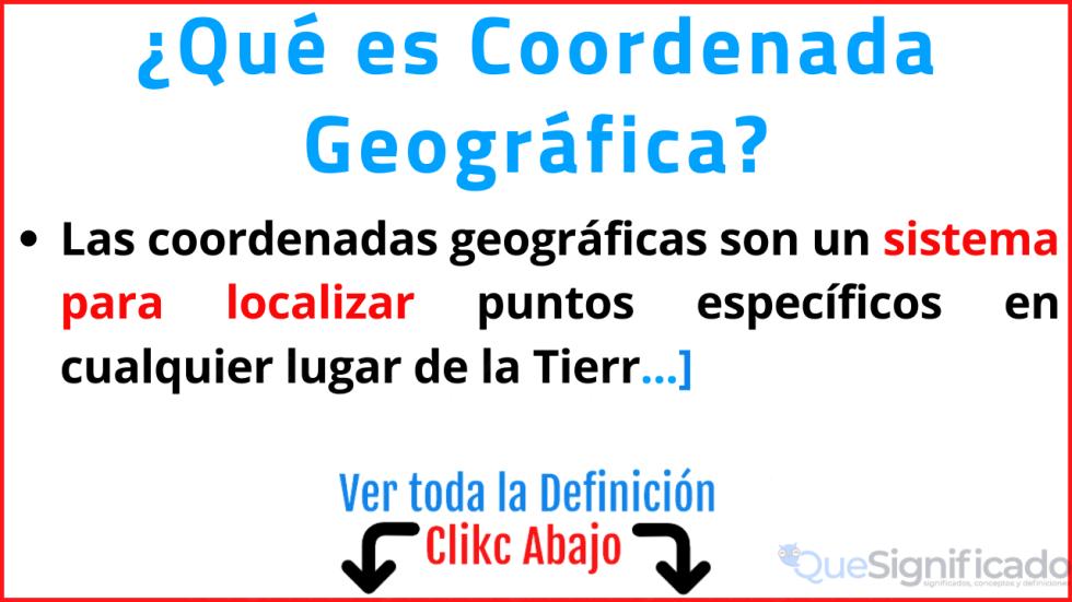 que es coordenada geografica significado definición tipos ejemplos