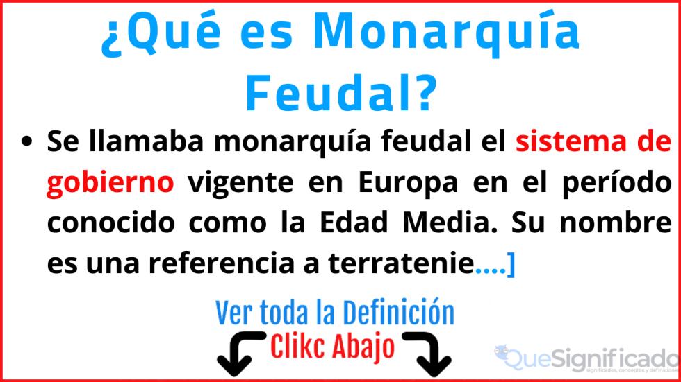 que es monarquia feudal significado caracteristicas ejemplos