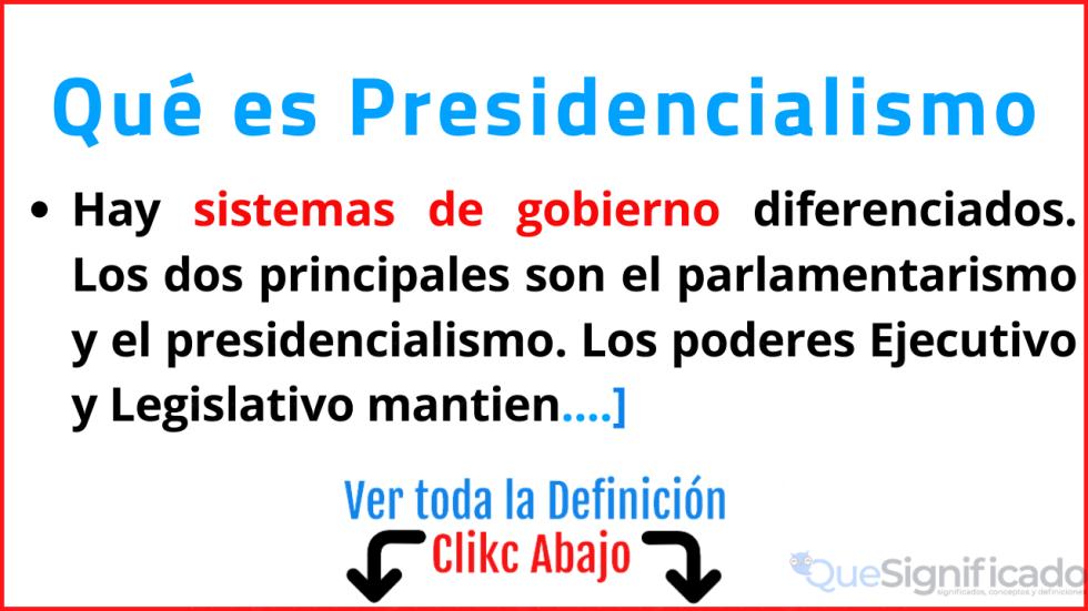 que es presidencialismo significado caracteristicas ejemplos