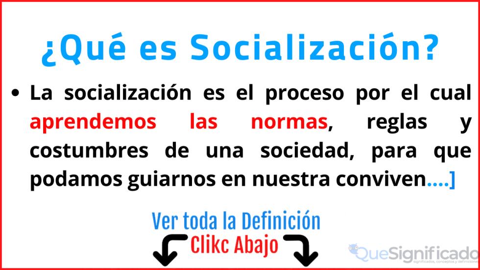que es socializacion significado definicion concepto caracteristicas