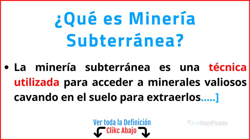 Qué es Minería Subterránea