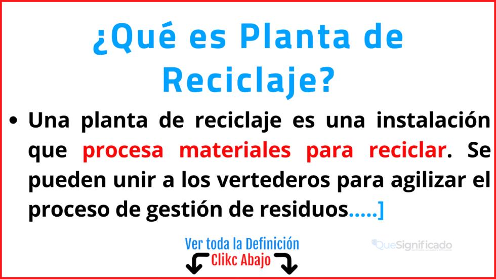 Qué es Planta de Reciclaje