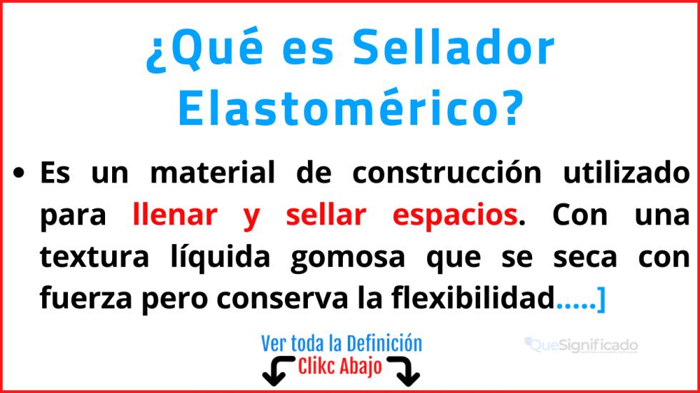 Qué es Sellador Elastomérico