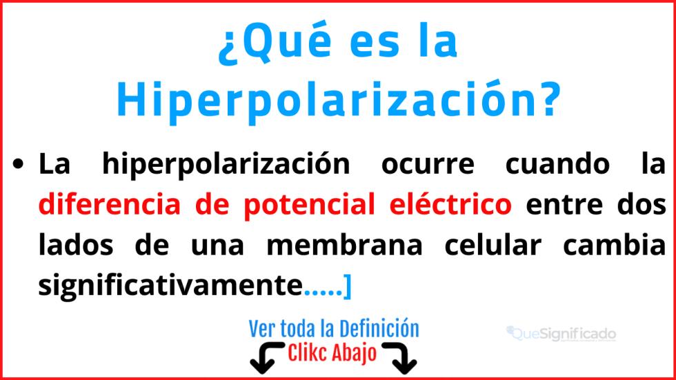 Qué es la Hiperpolarización