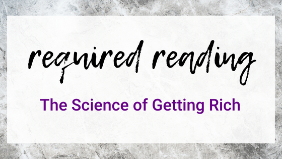 Required Reading: The Science Of Getting Rich By Wallace D Wattles