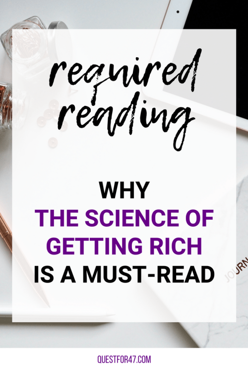 Required Reading - The Science of Getting Rich on Quest for $47