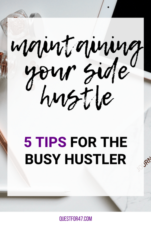 5 Ways To Maintain Your Side Hustle