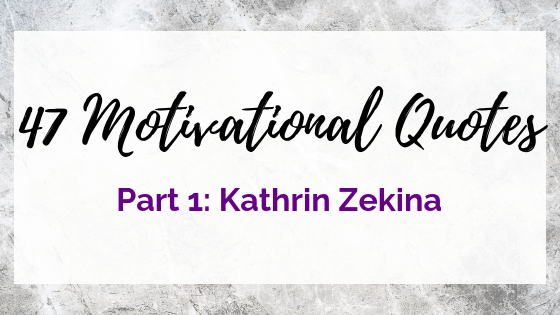 Motivation from Kathrin Zenkina on Quest for $47