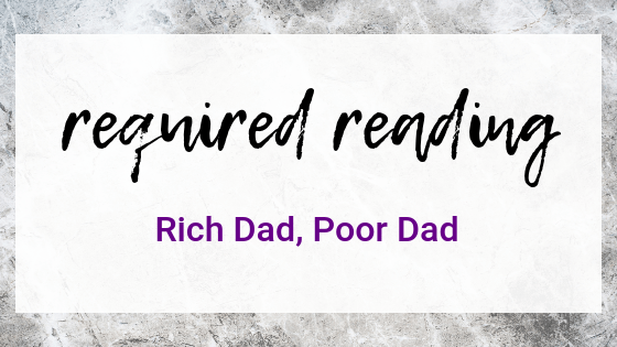 Required Reading Read Dad Poor Dad on Quest for $47