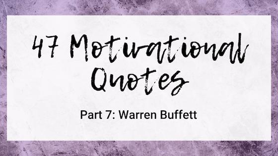 47 Quotes For The Badass Entrepreneur Part 7: Warren Buffett