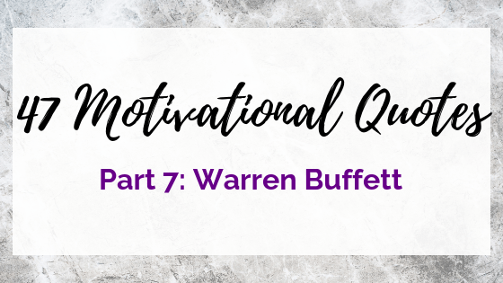 Motivation from Warren Buffett on Quest for $47