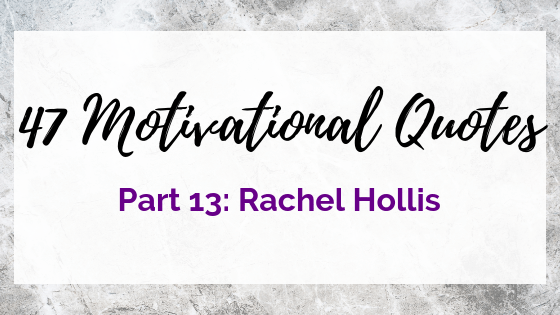 47 Motivational Quotes on Quest for $47 - Rachel Hollis