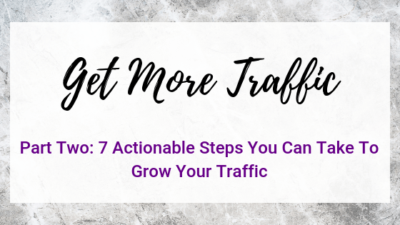 7 Actionable Steps You Can Take To Grow Your Traffic on Quest for $47
