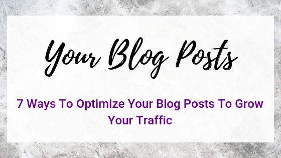 7 Ways To Optimize Your Blog Posts To Grow Your Traffic on Quest for $47