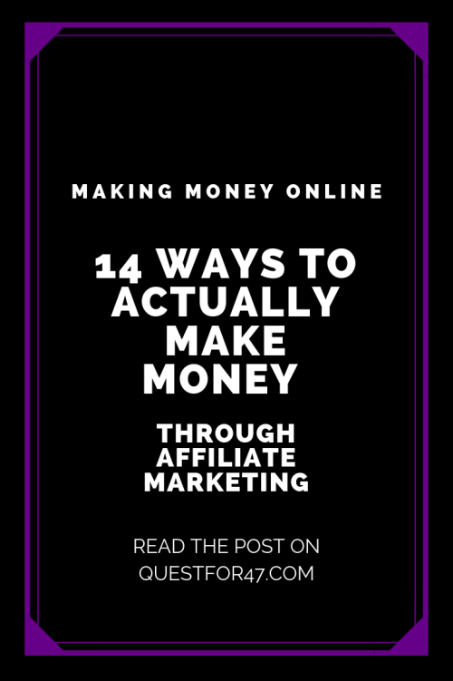 14 Ways To Actually Make Money With Affiliate Marketing on Quest for $47 Pinterest
