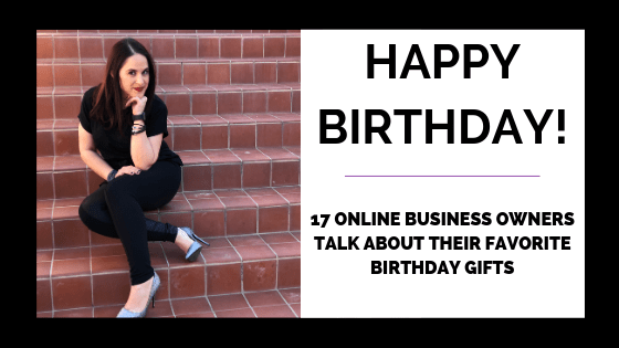 17 Online Business Owners Talk About Their Favorite Birthday Gifts on Quest for $47 Header