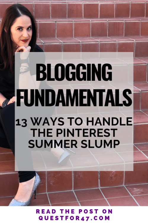 13 Ways To Handle The Pinterest Summer Slump on Quest for $47 Pinterest