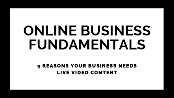 9 Reasons Your Business Needs Live Video Content