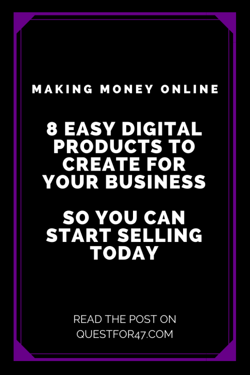 8 Easy Digital Products To Create For Your Business on Quest for $47 Pinterest