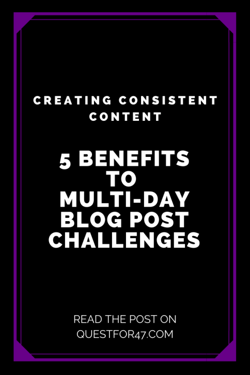 5 Benefits To Multi-Day Blog Post Challenges on Quest for $47 Pinterest