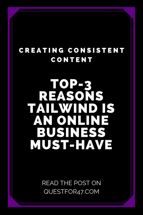 Top-3 Reasons Tailwind Is An Online Business Must-Have on Quest for $47. Pinterest