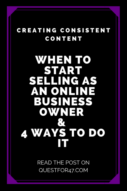 When To Start Selling As An Online Business Owner & 4 Ways To Do It on Quest for $47 Pinterest