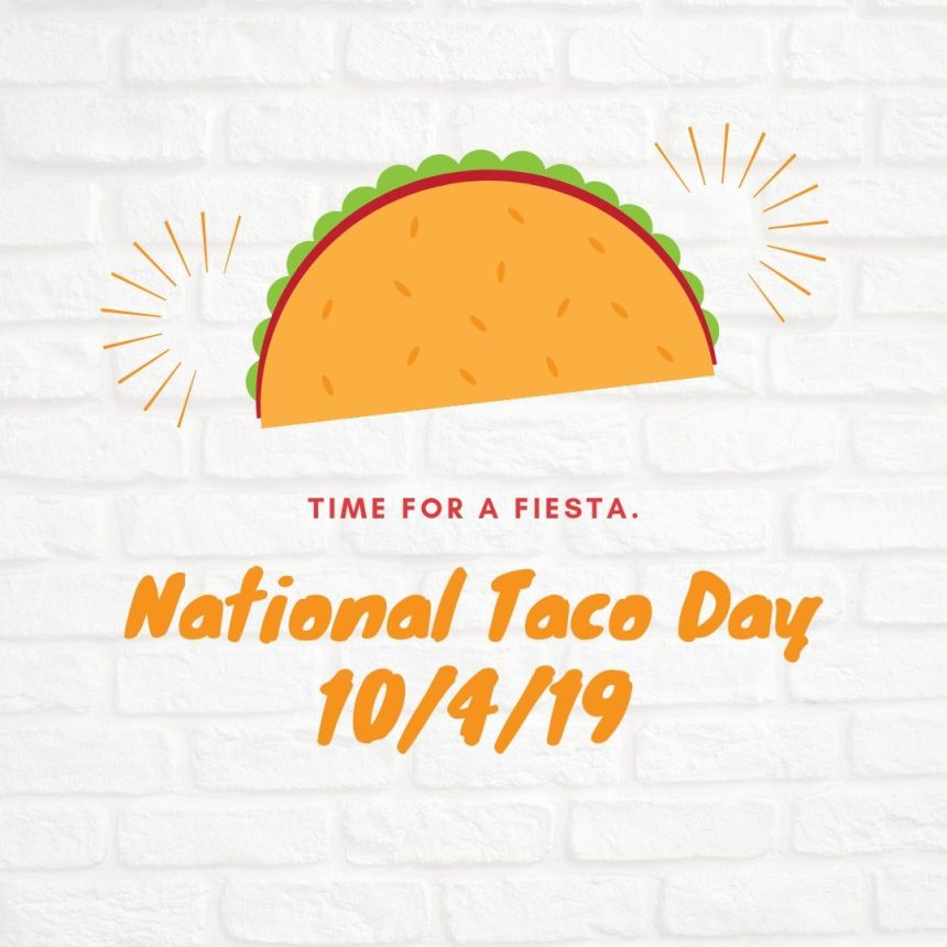 National Taco Day. What better reason to eat those tasty tacos.