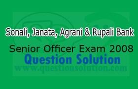 Sonali, Janata, Agrani & Rupali Bank Senior Officer Exam 2008