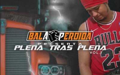 PLENA TRAS PLENA VOL 1  BALA PERDIDA  DJ AURELIO 507
