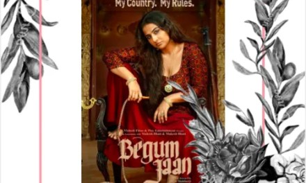 Begum Jaan.. The Crass History no one talks about. A movie review.